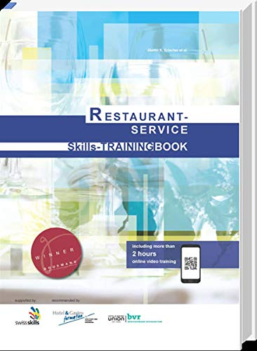 Restaurant-Service Skills-TRAINING BOOK: According to WorldSkills Competitions, Profession 35, Restaurant-Service SKILLS-TRAINING BOOK is recognized as an authoritative book of reference.