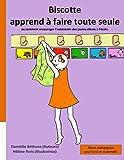 Biscotte apprend à faire toute seule (ou comment encourager l'autonomie des jeunes élèves à l'école) Album pédagogique pour l'oral en maternelle