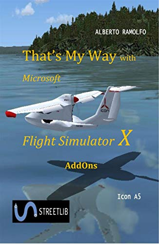 That's My Way with Microsoft FSX - AddOns (English Edition)