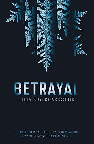 Betrayal by [Lilja Sigurdardóttir, Quentin Bates]
