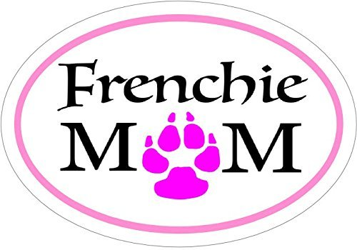 MAGNET French Bulldog - Pink Oval Frenchie Mom French Bulldog Vinyl Magnet -French Bulldog Vinyl Magnet - Frenchie - Perfect French Bulldog Owner Gift - Made in the USA Size: 4.7 x 3.3 inch