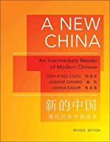 A New China: An Intermediate Reader of Modern Chinese (Princeton Language Program: Modern Chinese)