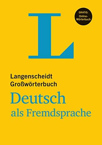 Langenscheidt Großwörterbuch Deutsch als Fremdsprache - für Studium und Beruf: Deutsch - Deutsch: German-German (Langenscheidt Großwörterbücher)