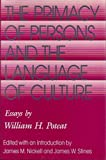 The Primacy of Persons and the Language of Culture: Essays by William H. Poteat (Volume 1)