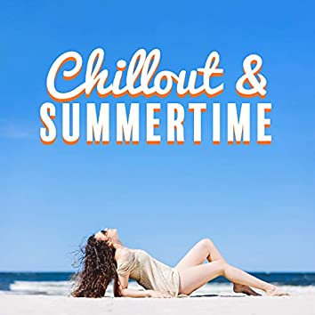 Chillout & Summertime: Deep Relaxation, Energy, Stress Free and Positive Vibes