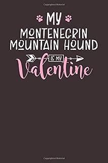 My Montenegrin Mountain Hound is My Valentine: 6x9 Cute Montenegrin Mountain Hound Notebook Journal Paper Book for Dog Mom and Dog Dad