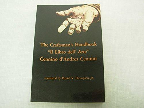 The Craftsman's Handbook: 'Il Libro dell' Arte' by Cennino d'Andrea Cennini, Daniel V. Thompson, Jr. (1954) Paperback