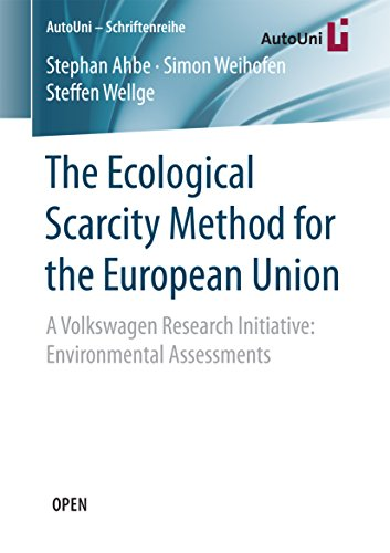 The Ecological Scarcity Method for the European Union: A Volkswagen Research Initiative: Environmental Assessments (AutoUni – Schriftenreihe Book 105) (English Edition)