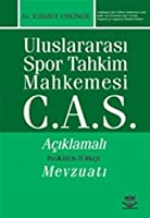 Uluslararasi Spor Tahkim Mahkemesi C.A.S. Aciklamali Ingilizce-Türkce Mevzuati