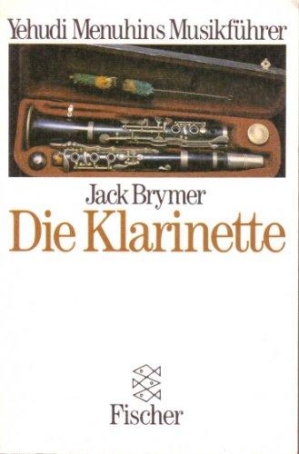 Die Klarinette [Yehudi Menuhins Musikführer]