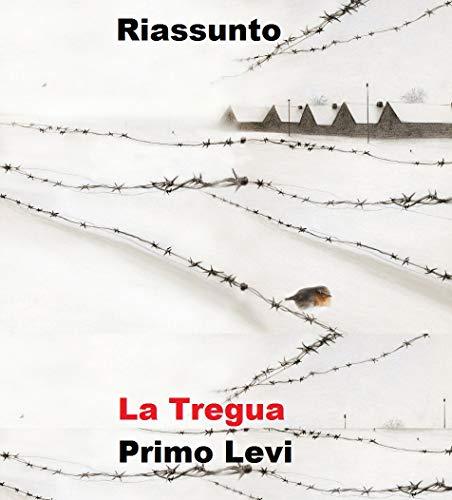"""Riassunto di """"La Tregua"""" di Primo Levi"""