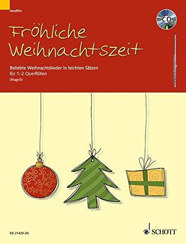 Fröhliche Weihnachtszeit: Beliebte Weihnachtslieder in leichten Sätzen. 1-2 Flöten. Ausgabe mit CD.