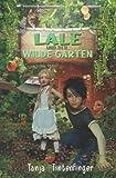 Lale und der wilde Garten - Die Abenteuer von Lale und Basti: Ein spannendes Buch über Freundschaft für Mädchen und Jungen ab 8 Jahren