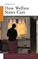 How Welfare States Care: Culture, Gender and Parenting in Europe (Changing Welfare States)