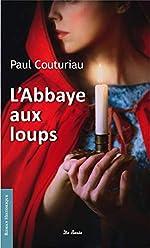 L'abbaye aux loups de Paul Couturiau