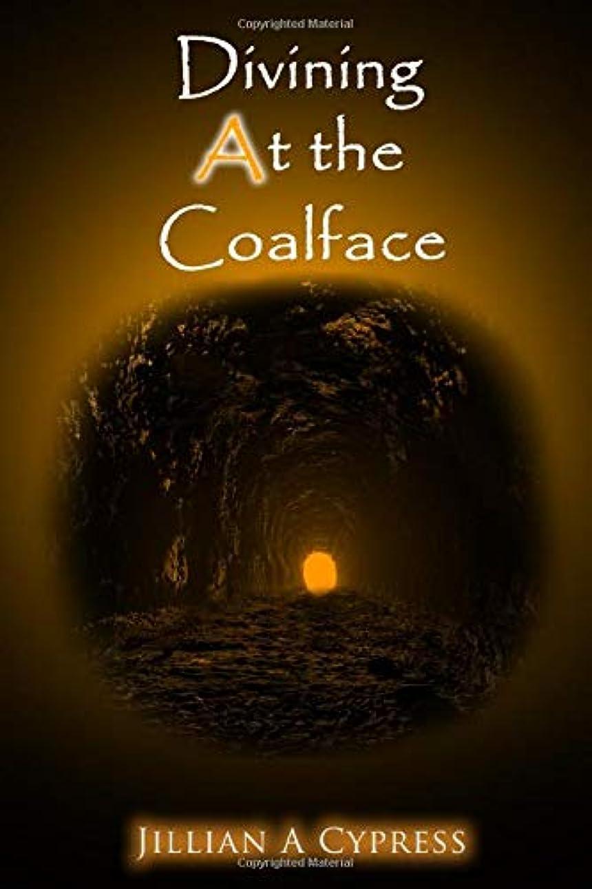 上がるあえぎはぁDivining At The Coalface: A Novella (Divining Origins)