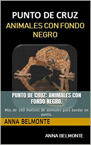 PUNTO DE CRUZ: ANIMALES CON FONDO NEGRO.: Más de 100 motivo