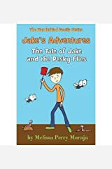 [ [ [ Jake and the Fly [ JAKE AND THE FLY ] By Moraja, Melissa Perry ( Author )Aug-01-2010 Paperback Paperback