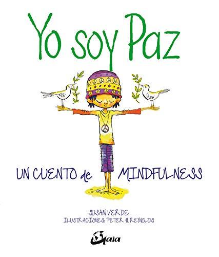 Yo soy Paz. Un cuento de mindfulness (Peque Gaia)