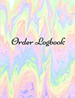 Order Logbook: Daily Log Book for Small Businesses, Customer Order Tracker.