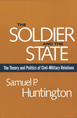 The Soldier and the State: The Theory and Politics of Civil–Military Relations (Belknap Press S) (English Edition) por [Samuel P. Huntington]