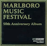 Marlboro Music Festival 50th Anniversary Album - Recordings, 1969 - 1997 by Benita Valente (2001-08-28)