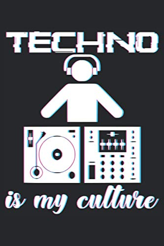 Techno Is My Culture: Notebook or Journal 6 x 9