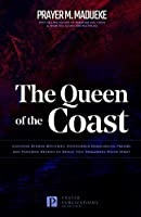 The Queen of the Coast: Contains Hidden Mysteries, Stronghold Demolishing Prayers and Powerful Decrees to Defeat this Dangerous Water Spirit