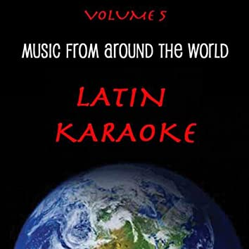 Music Around The World : Latin Karaoke, Vol. 5