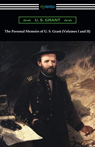 Compare Textbook Prices for The Personal Memoirs of U. S. Grant Volumes I and II  ISBN 9781420957938 by Grant, U. S.