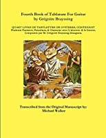 Fourth Book of Tablature For Guitar by Grégoire Brayssing