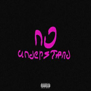 No Understand