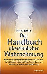 Das Handbuch übersinnlicher Wahrnehmung Pete A. Sanders