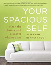 Your Spacious Self: Clear the Clutter and Discover Who You Are by Stephanie Bennett Vogt(2012-10-01)