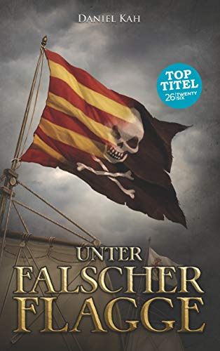 Unter falscher Flagge (German Edition) eBook: Kah, Daniel: Amazon ...