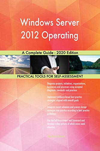 Windows Server 2012 Operating A Complete Guide - 2020 Edition (English Edition)