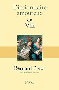 Dictionnaire amoureux du vin par [Bernard PIVOT]