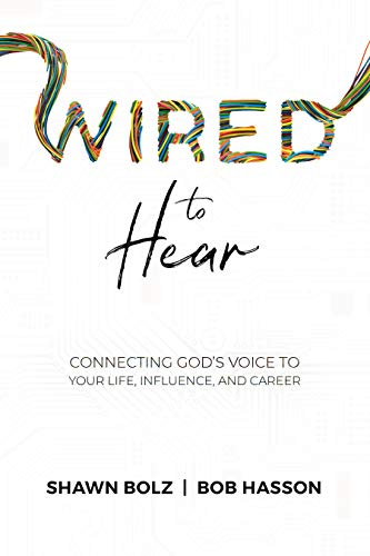 Wired to Hear: Connecting God's Voice to Your Life, Influence, and Career (English Edition)
