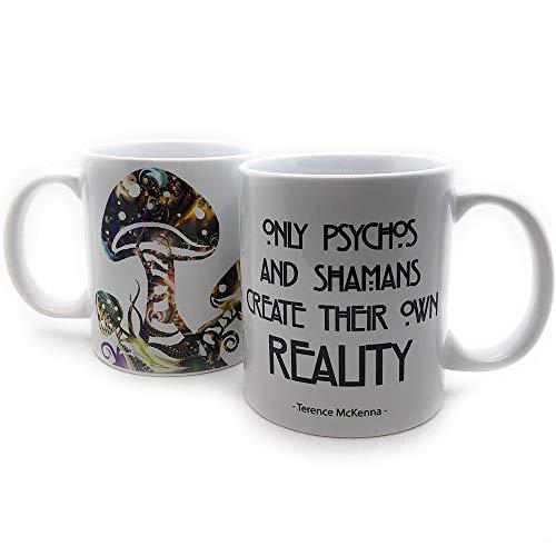 Kaffee-Tasse Only Psychos and Shamans create their own Reality Spruch von Terence McKenna
