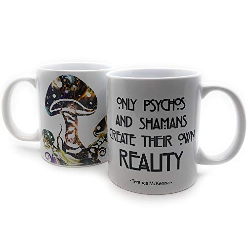 Kaffee-Tasse Only Psychos and Shamans create their own Reality Spruch von Terence McKenna