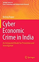 Cyber Economic Crime in India: An Integrated Model for Prevention and Investigation (Springer Series on Asian Criminology and Criminal Justice Research)