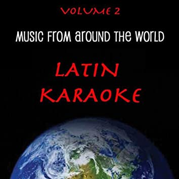 Music Around The World : Latin Karaoke, Vol. 2