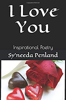 I Love You: Inspirational Poetry (Universe, I AM, Conversations with the Universe)