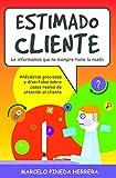 Estimado Cliente: Anécdotas graciosas y divertidas sobre casos reales de atención al cliente