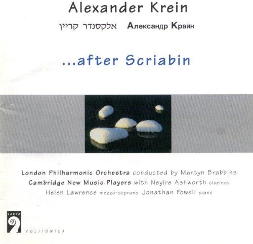 Alexander Krein...after Scriabin: Symphony No. 1 / Jewish Sketches / Little Poem / Ornaments / Piano Sonata