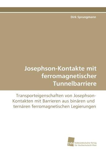 Josephson-Kontakte mit ferromagnetischer Tunnelbarriere: Transporteigenschaften von Josephson-Kontakten mit Barrieren aus binären und ternären ferromagnetischen Legierungen