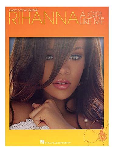 Rihanna: A Girl Like Me (PVG). Partitions pour Piano, Chant et Guitare