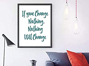 Arvier If You Change Nothing Nothing Will Change Motivational Quote Inspirational Quote Black and White Typography Art Printable Art Framed Wall Art