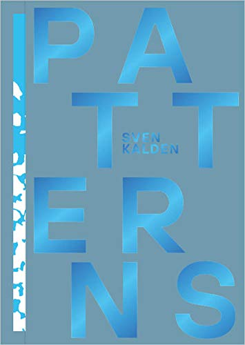 Sven Kalden: PATTERNS