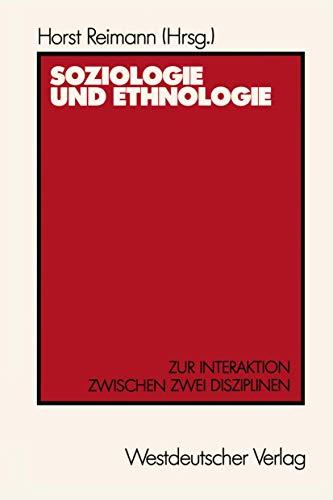 Soziologie und Ethnologie: Zur Interaktion zwischen zwei Disziplinen Beiträge zu einem Symposium aus Anlaß des 80. Geburtstages von Wilhelm Emil Mühlmann